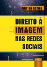 Capa do livro: Direito à Imagem nas Redes Sociais, Mirian Gomes