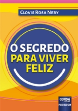 Capa do livro: Segredo Para Viver Feliz, O, Clovis Rosa Nery