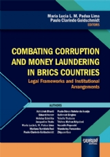 Capa do livro: Combating Corruption and Money Laundering in Brics Countries - Legal Frameworks and Institutional Arrangements, Editors: Maria Lucia L. M. Padua Lima, Paulo Clarindo Goldschmidt