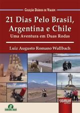 Capa do livro: 21 Dias Pelo Brasil, Argentina e Chile - Uma Aventura em Duas Rodas - Coleção Diários de Viagem - Semeando Livros, Luiz Augusto Romano Wallbach