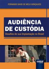Capa do livro: Audiência de Custódia, Fernando David de Melo Gonçalves