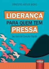 Capa do livro: Liderança para Quem tem Pressa, Ernesto Artur Berg