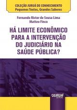 Capa do livro: Há Limite Econômico para a Intervenção do Judiciário na Saúde Pública? - Minibook, Fernando Rister de Sousa Lima e Matteo Finco