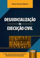 Capa do livro: Desjudicialização da Execução Civil, Flávia Pereira Ribeiro