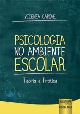 Capa do livro: Psicologia no Ambiente Escolar, Vicenza Capone