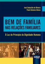 Capa do livro: Bem de Família nas Relações Familiares, José Sebastião de Oliveira e Paulo Gimenes Alonso
