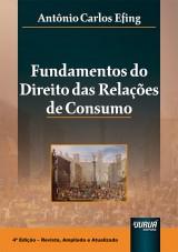 Capa do livro: Fundamentos do Direito das Relações de Consumo, Antônio Carlos Efing