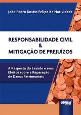 Capa do livro: Responsabilidade Civil & Mitigação de Prejuízos, João Pedro Kostin Felipe de Natividade