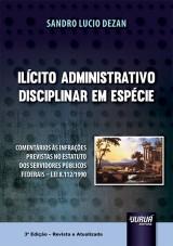 Capa do livro: Ilícito Administrativo Disciplinar em Espécie, Sandro Lucio Dezan