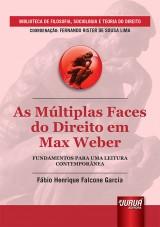 Capa do livro: Múltiplas Faces do Direito em Max Weber, As, Fábio Henrique Falcone Garcia