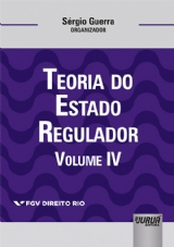 Capa do livro: Teoria do Estado Regulador - Volume IV, Organizador: Sérgio Guerra