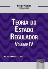 Capa do livro: Teoria do Estado Regulador - Volume IV, Organizador: Sérgio Guerra