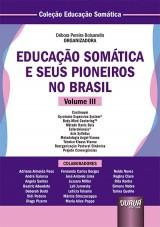 Capa do livro: Educação Somática e Seus Pioneiros no Brasil - Volume III, Organizadora: Débora Pereira Bolsanello