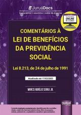 Capa do livro: Comentários à Lei de Benefícios da Previdência Social - Lei 8.213, de 24 de julho de 1991 - Atualizada até o dia 17/02/2020, Marco Aurélio Serau Jr.
