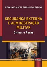 Capa do livro: Segurança Externa e Administração Militar, Alexandre José de Barros Leal Saraiva