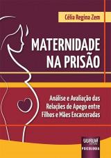 Capa do livro: Maternidade na Prisão, Célia Regina Zem