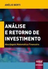 Capa do livro: Análise e Retorno de Investimento, Anélio Berti