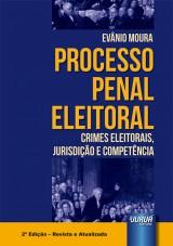 Capa do livro: Processo Penal Eleitoral, Evânio Moura