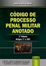 Capa do livro: Código de Processo Penal Militar Anotado - 1° Volume, Jorge César de Assis