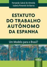 Capa do livro: Estatuto do Trabalho Autônomo da Espanha, Fernanda Cabral de Almeida e Isabela Pimentel de Barros