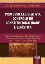 Capa do livro: Processo Legislativo, Controle de Constitucionalidade e Legística, Carlos Roberto de Alckmin Dutra