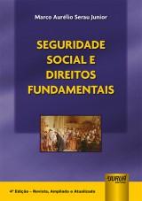 Capa do livro: Seguridade Social e Direitos Fundamentais, Marco Aurélio Serau Junior