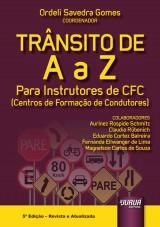 Capa do livro: Trânsito de A a Z - Para Instrutores de CFC (Centros de Formação de Condutores) - 5ª Edição - Revista e Atualizada, Coordenador: Ordeli Savedra Gomes