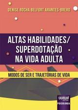 Capa do livro: Altas Habilidades/Superdotação na Vida Adulta, Denise Rocha Belfort Arantes-Brero