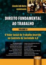 Capa do livro: Direito Fundamental ao Trabalho - Volume II, Coordenador: Lincoln Zub Dutra