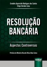 Capa do livro: Resolução Bancária, Eronides Aparecido Rodrigues dos Santos e Felipe Herdem Lima