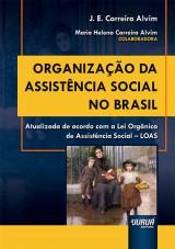 Capa do livro: Organização da Assistência Social no Brasil - Atualizada de acordo com a Lei Orgânica de Assistência Social – LOAS, J. E. Carreira Alvim – Colaboradora: Maria Helena Carreira Alvim