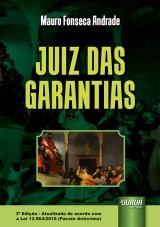 Capa do livro: Juiz das Garantias - 3ª Edição - Atualizada de acordo com a Lei 13.964/2019 (Pacote Anticrime), Mauro Fonseca Andrade