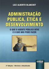 Capa do livro: Administração Pública, Ética e Desenvolvimento, Luiz Alberto Blanchet