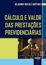 Capa do livro: Cálculo e Valor das Prestações Previdenciárias, Wladimir Novaes Martinez