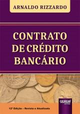 Capa do livro: Contrato de Crédito Bancário - 12ª Edição - Revista e Atualizada, Arnaldo Rizzardo