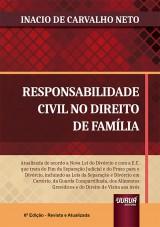 Capa do livro: Responsabilidade Civil no Direito de Família, 6ª Edição - Revista e Atualizada, Inacio de Carvalho Neto