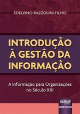Capa do livro: Introdução à Gestão da Informação, Edelvino Razzolini Filho