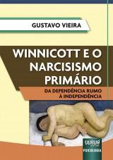 Capa do livro: Winnicott e o Narcisismo Primário, Gustavo Vieira
