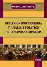 Capa do livro: Reflexión Universitaria y Análisis Político en Tiempos Complejos, David Vallespín Pérez