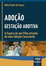 Capa do livro: Adoção: Gestação Adotiva - A Espera de um Filho através de uma Adoção Consciente, Hália Pauliv de Souza