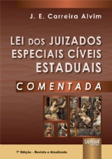 Capa do livro: Lei dos Juizados Especiais Cíveis Estaduais Comentada, J. E. Carreira Alvim
