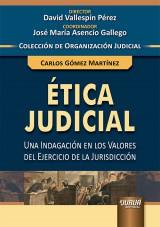 Capa do livro: Ética Judicial - Una Indagación en los Valores del Ejercicio de la Jurisdicción, Carlos Gómez Martínez