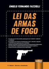 Capa do livro: Lei das Armas de Fogo - 11ª Edição - Revista e Atualizada, Ângelo Fernando Facciolli
