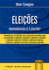 Capa do livro: Eleições - Radiografia da Lei 9.504/1997, 11ª Edição - Revista e Atualizada, Olivar Coneglian