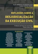 Capa do livro: Reflexões Sobre a Desjudicialização da Execução Civil, Coordenadores: Elias Marques de Medeiros Neto e Flávia Pereira Ribeiro