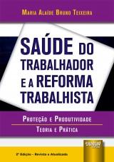 Capa do livro: Saúde do Trabalhador e a Reforma Trabalhista, Maria Alaíde Bruno Teixeira