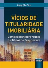 Capa do livro: Vícios de Titularidade Imobiliária, Zung Che Yee
