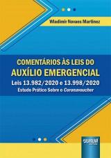 Capa do livro: Comentários às Leis do Auxílio Emergencial - Leis 13.982/2020 e 13.998/2020 - Estudo Prático Sobre o Coronavoucher, Wladimir Novaes Martinez