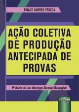 Capa do livro: Ação Coletiva de Produção Antecipada de Provas, Thiago Simões Pessoa