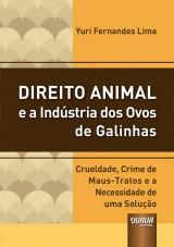 Capa do livro: Direito Animal e a Indústria dos Ovos de Galinhas, Yuri Fernandes Lima